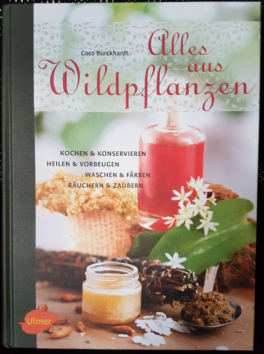 Gartenbuch, Wildpflanzen, Rezpte, Magie, Vorbeugen, Heilen, Waschen, Färben,